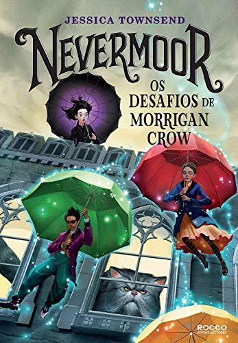 Nevermoor: Os desafios de Morrigan Crow por [Jessica Townsend, Raquel Zampil]
