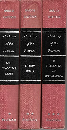 The Army of The Potomac 3 volume set Glory Road; A Stillness At Appomattox and Mr. Lincoln's Army