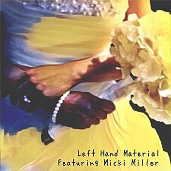 Left Hand Material (feat. Micki Miller)