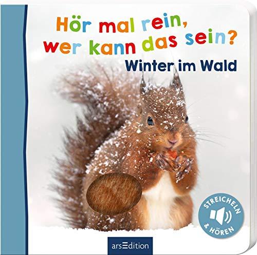 Hör mal rein, wer kann das sein? - Winter im Wald: Streicheln und hören   Hochwertiges Pappbilderbuch mit 5 Sounds und Fühlelementen für Kinder ab 18 Monaten (Foto-Streichel-Soundbuch)