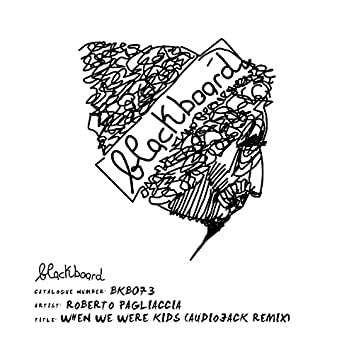 When We Were Kids (Audiojack Remix)