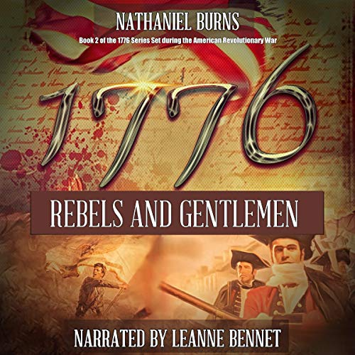 1776: Rebels and Gentlemen Audiobook By Nathaniel Burns cover art