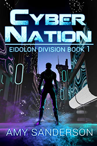 Cyber Nation: A Science Fiction Thriller (Eidolon Division Book 1)
