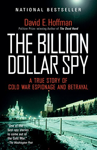 Compare Textbook Prices for The Billion Dollar Spy: A True Story of Cold War Espionage and Betrayal Illustrated Edition ISBN 9780345805973 by Hoffman, David E.