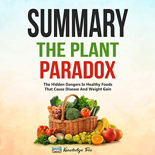 Summary: The Plant Paradox Audiobook By Knowledge Tree cover art