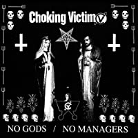 No Gods, No Managers by Choking Victim (1999-03-30)