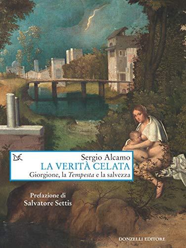 La verità celata: Giorgione, la Tempesta e la salvezza