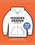 HOODIES Design Sketchbook: Hoodies shirt Design Figures, Design Templates For T-Shirt Designers. Front & Back each page.: Size 8.15 x 11 Inch. | 120 Pages (Fashion Design Sketchbook, Band 3)
