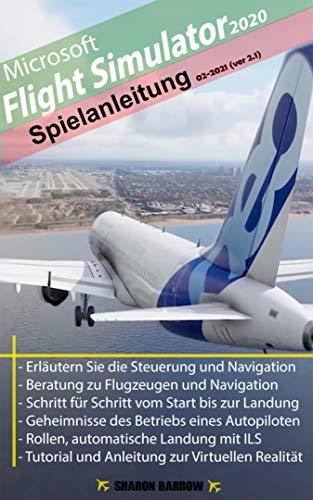 Microsoft Flight Simulator 2020 - Anleitung zum Spiel: Version 2.1 (19-02-2021)