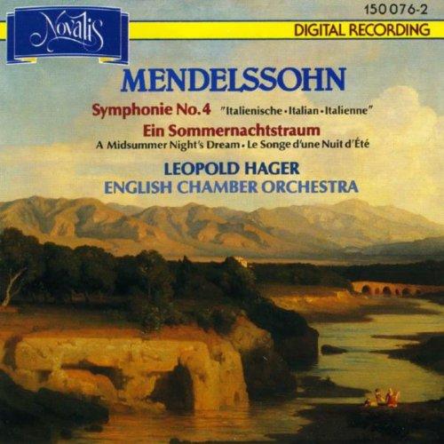 Felix Mendelssohn Bartholdy: Symphonie No. 4 (Italienische), Ein Sommernachtstraum