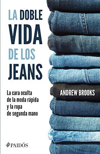 La doble vida de los jeans: La cara oculta de la moda rápida y la ropa de segunda mano (Fuera de colección)