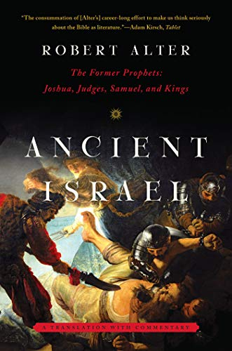 Ancient Israel: The Former Prophets: Joshua, Judges, Samuel, and Kings: A Translation with Commentary (English Edition)