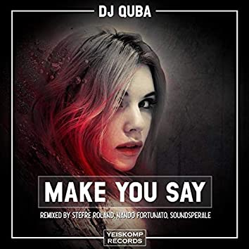 Make You Say