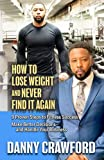 How To Lose Weight And Never Find It Again