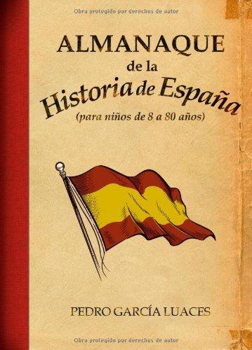 Almanaque de la Historia de España (Ensayo) eBook: García Luaces ...