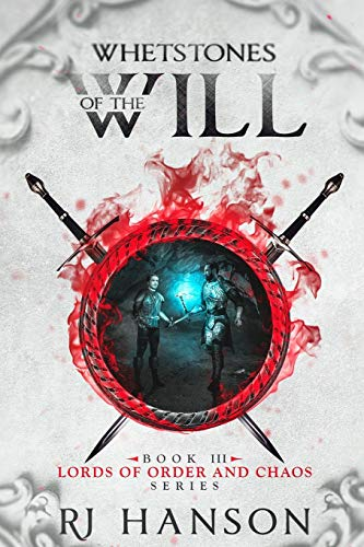 Whetstones of the Will: Book III Lords of Order and Chaos Series