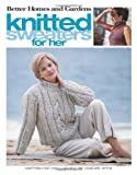 Better Homes and Gardens Knitted Sweaters for Her  (Leisure Arts #3783) (Better Homes and Gardens Creative Collection (Leisure Arts))
