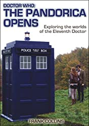 Image: Doctor Who: The Pandorica Opens: Exploring the worlds of the Eleventh Doctor | Kindle Edition | by Frank Collins (Author). Publisher: Classic TV Press (August 28, 2011)