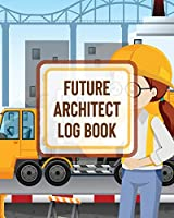Future Architect Log Book: For Girls - Design Phase - Builder - Kitsch - Play With - Map Out