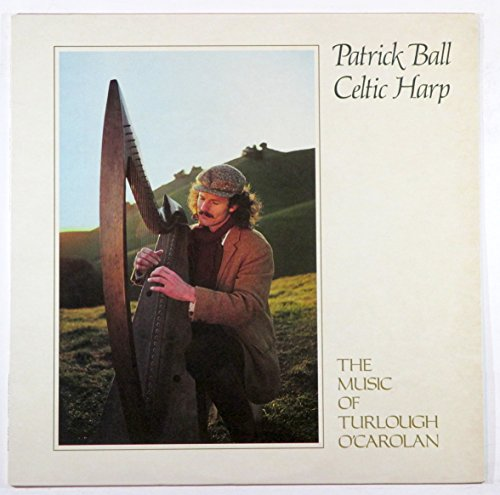 Patrick Ball, Celtic Harp: The Music of Turlough O'Carolan