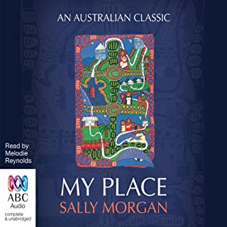 My Place                   By:                                                                                                                                 Sally Morgan                               Narrated by:                                                                                                                                 Melodie Reynolds                      Length: 17 hrs     35 ratings     Overall 4.6