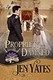 Propriety Be Damned (Regency Rebelles) (English Edition)