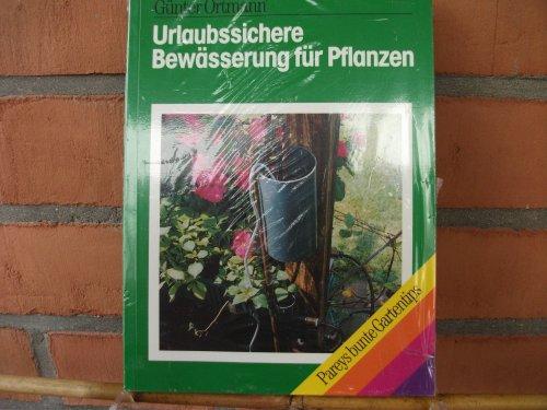 Urlaubssichere Bewässerung für Pflanzen. Automatische und halbautomatische Urlaubs- und Dauerbewässerungseinrichtungen für Topf-, Kübel-, Ampel- und Balkonpflanzen und den Garten