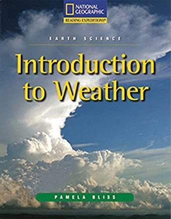 Reading Expeditions (Science: Earth Science): Introduction to Weather 1st edition by National Geographic Learning, Schifini, Alfredo (2007) Paperback