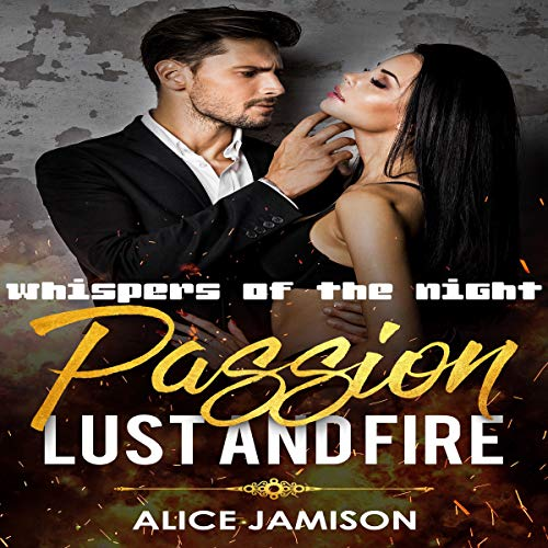 Passion Lust and Fire     Whispers of the Night Series, Book 3              De :                                                                                                                                 Alice Jamison                               Lu par :                                                                                                                                 Shawna                      Durée : 25 min     Pas de notations     Global 0,0