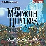 The Mammoth Hunters: Earth s Children, Book 3