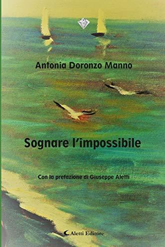 Sognare l'impossibile (Italian Edition)