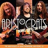 Boing, We'll Do It Live! The Aristocrats At Alvas Showroom [Explicit]