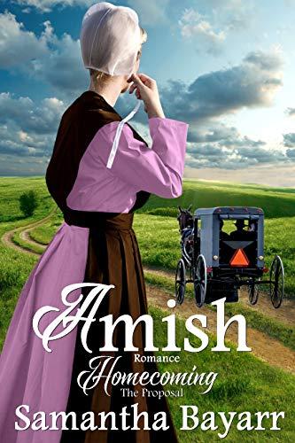Amish Proposal: Amish Romance (Amish Homecoming Book 1) by [Samantha Bayarr]