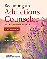 Becoming an Addictions Counselor, 4th Edition Front Cover