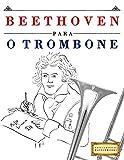 Beethoven para o Trombone: 10 peças fáciles para o Trombone livro para principiantes (Portuguese Edition)