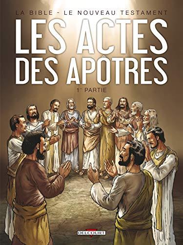 La Bible - Le Nouveau Testament - Les Actes des Apôtres T01