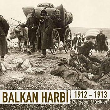 Balkan Harbi 1912-1913  (Orijinal Belgesel Müzikleri)