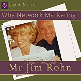 Why Network Marketing? : An Intimate Interview with Mr Jim ...