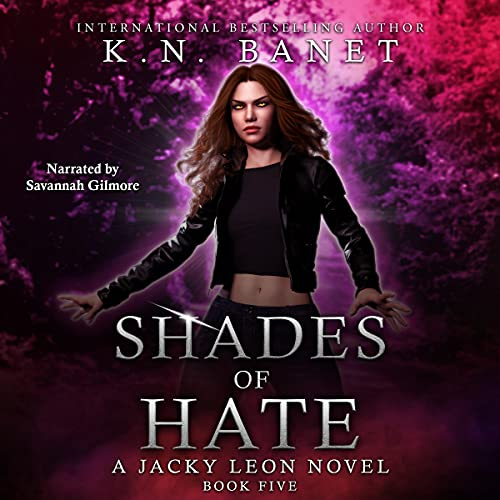 Shades of Hate: Jacky Leon, Book 5