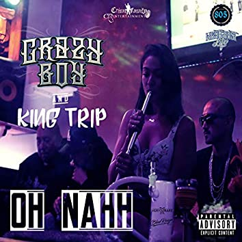 Oh Nahh (feat. King Trip)
