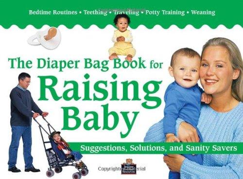The Diaper Bag Book for Raising Baby