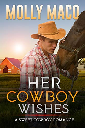 Her Cowboy Wishes: A Sweet Cowboy Romance - Western Romance by [Molly Maco]