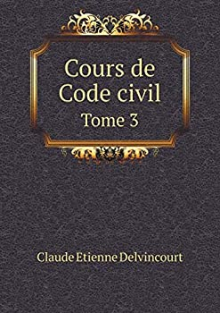 Paperback Cours de Code Civil Tome 3 [French] Book