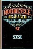 Custom Motorcycle Garage Since 1993 Born To Ride Ride To Live Build And Repair Parts And Accessories Los Angeles California 2021: Español! Calendario, ... de la motocicleta (Spanish Edition)