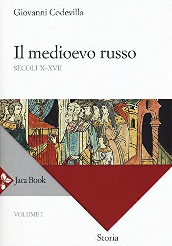 Storia della Russia e dei paesi limitrofi. Chiesa e impero. Il medioevo russo. Secoli X-XVII (Vol. 1)