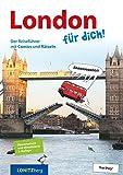 London für dich!: Der Reiseführer mit Comics und Rätseln