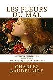 Les Fleurs du Mal, en édition intégrale: 172 poèmes, dont ceux qui furent censurés