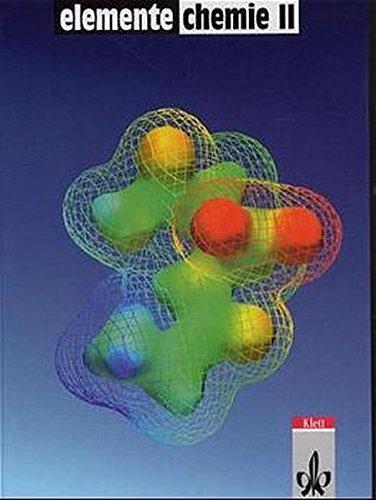 Elemente Chemie, Überregionale Ausgabe, Neubearbeitung, Bd.2, Schülerband 11.-13. Schuljahr, Gesamtausgabe (Elemente Chemie. Ausgabe ab 2006)