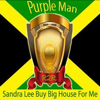 Sandra Lee Buy Big House for Me