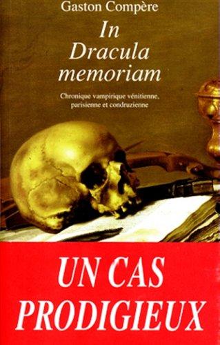 IN DRACULA MEMORIAM / UN CAS PRODIGIEUX